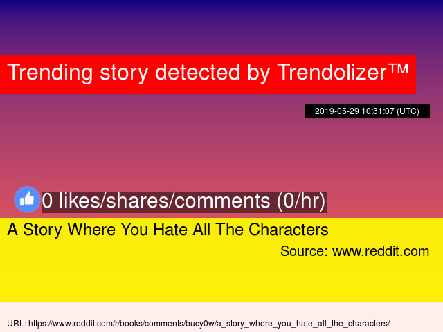 A Story Where You Hate All The Characters